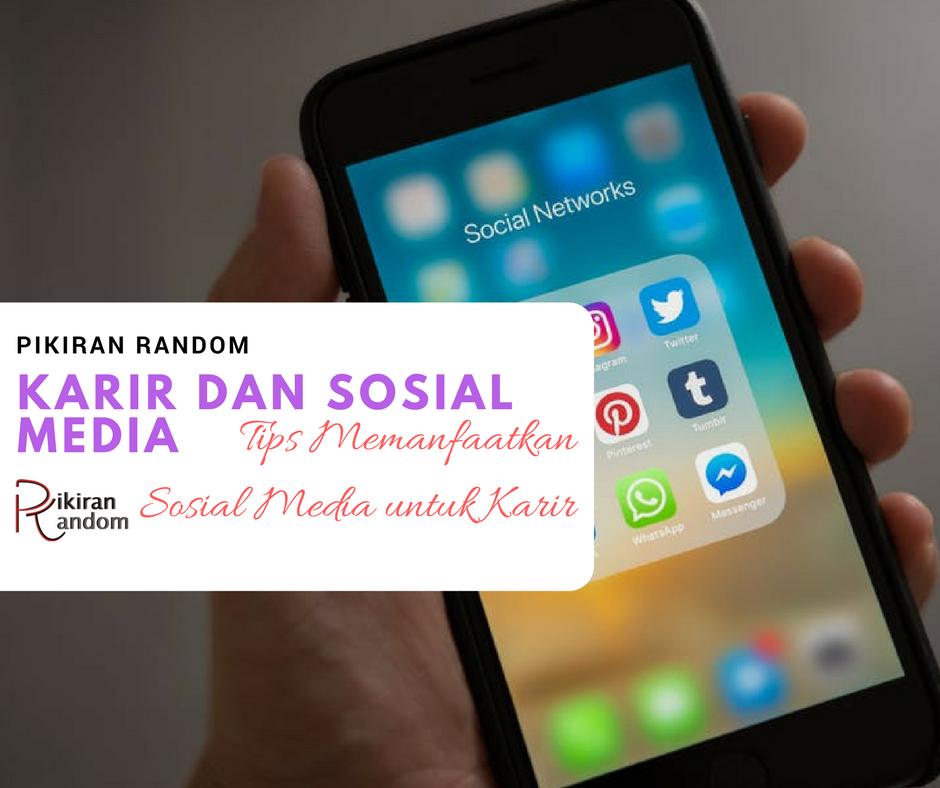 karir dan sosial media - tips memanfaatkan media sosial untuk karir
