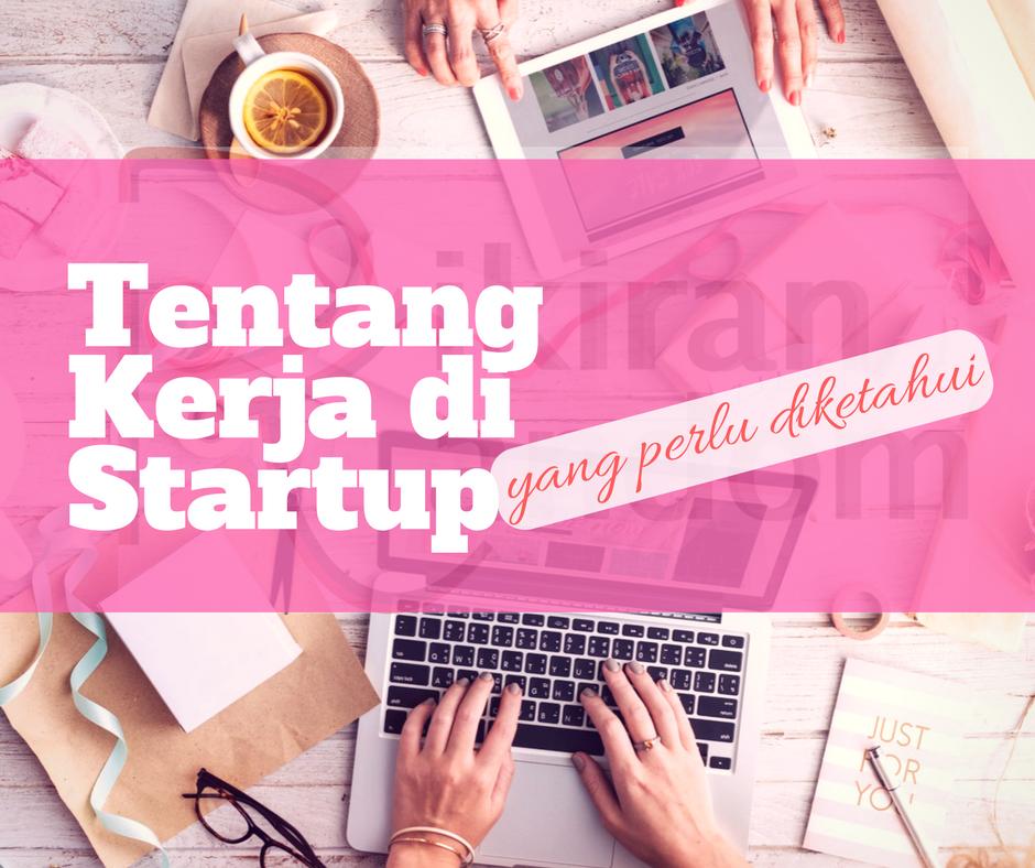 rahasia tentang kerja di startup yang perlu diketahui